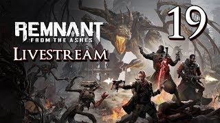 Remnant: From the Ashes - Let's Play Part 19: Undying King
