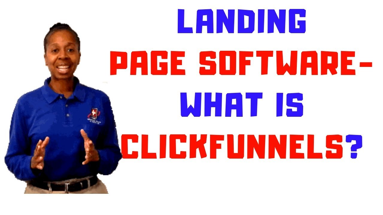 Landing Page Software - What is Clickfunnels?