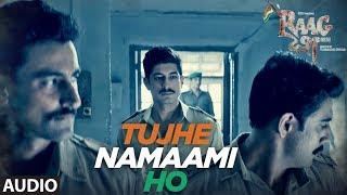 Tujhe Namaami Ho Song (Full Audio) | Raag Desh | Kunal Kapoor Amit Sadh Mohit Ma …