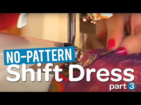 Create your own gorgeous no-pattern shift dress! - Part 3