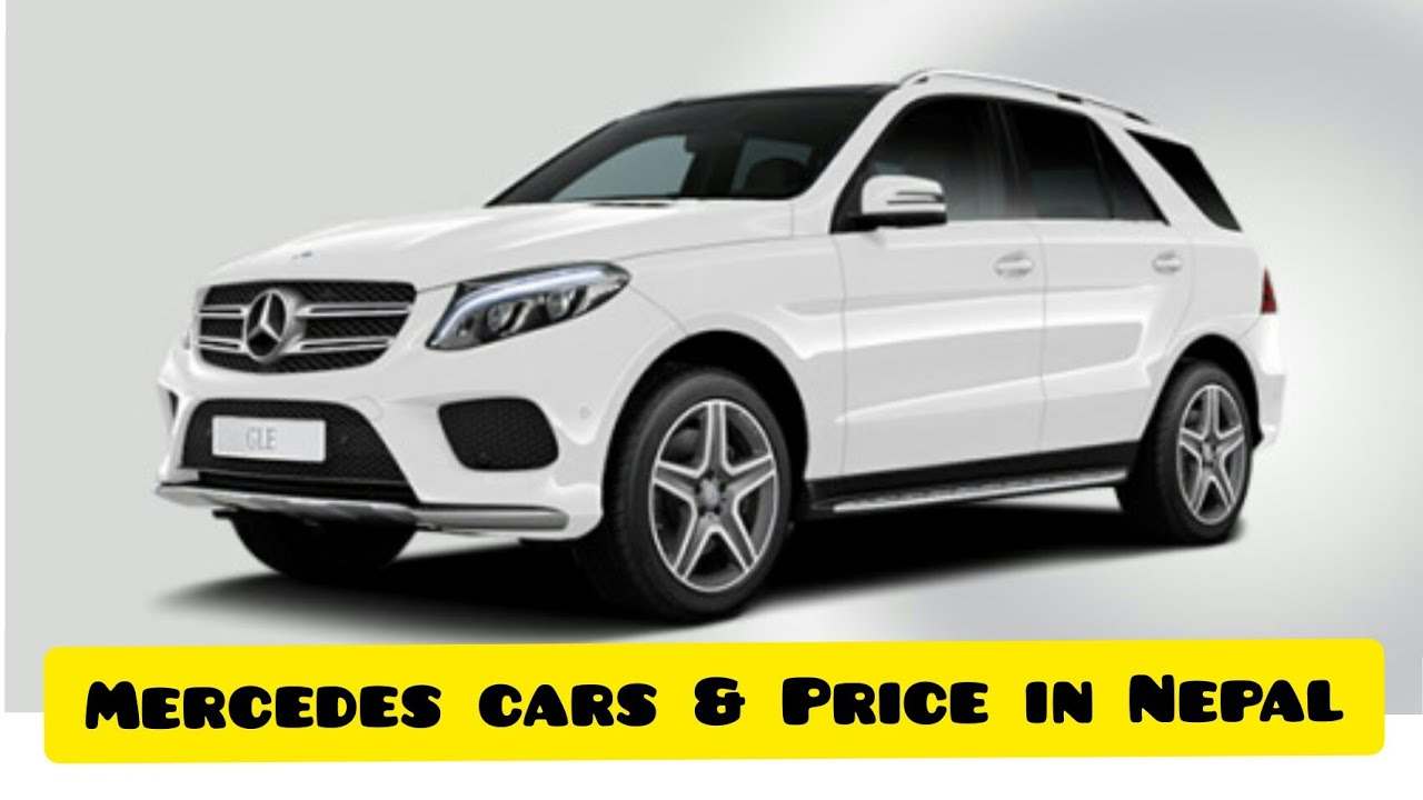 Mercedes Cars In Nepal 2020 2020 Most Expensive And Desirable