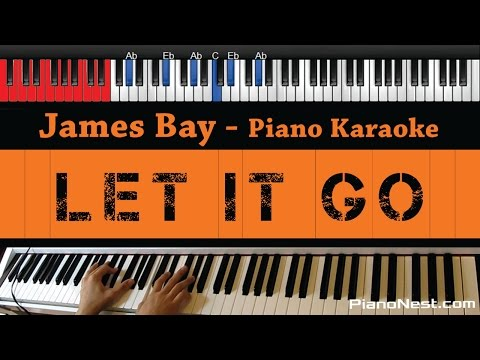 James Bay - Let it Go - HIGHER Key (Piano Karaoke / Sing Alo