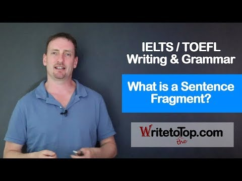What Is A Sentence Fragment? Writing & Grammar Skills
