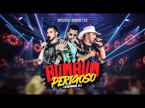 Bruno & Barretto, Dennis DJ - Bumbum Perigoso