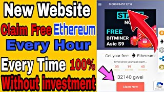 New Best Ethereum  Earning website Claim Free Ethereum 100% without investment