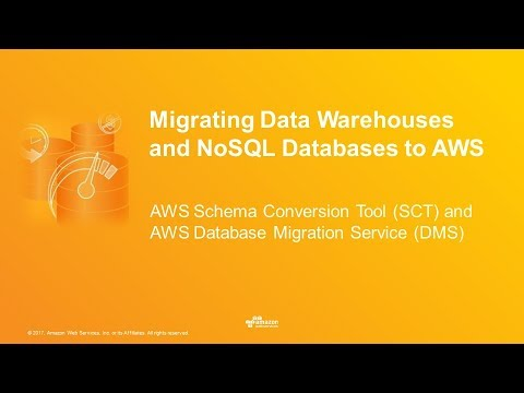 Convert and Migrate Your NoSQL Database or Data Warehouse to AWS - 2017 AWS Online Tech Talks