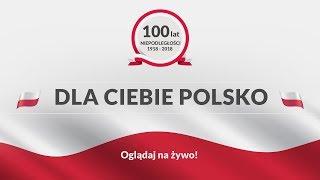 Marsz Dla Ciebie Polsko / Marsz Niepodległości 2018 [NA ŻYWO]