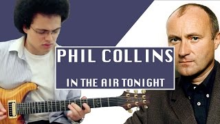 Phil Collins - IN THE AIR TONIGHT - Guitar Cover by Adam Lee