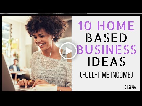 10 Home Based Business Ideas To Start In 2018 Full time Inco
