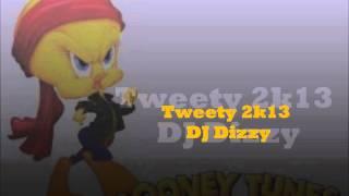 DJ Dizzy-Tweety Bird 2k13 (Shakeoff Track)