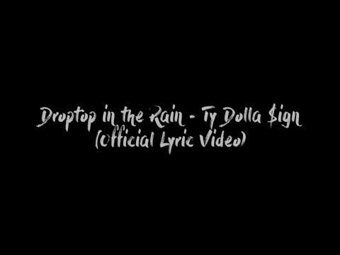Ty Dolla $ign - Droptop in the Rain (Lyrics)