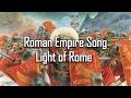 Roman Empire Song - Light of Rome (Dragon Blade)