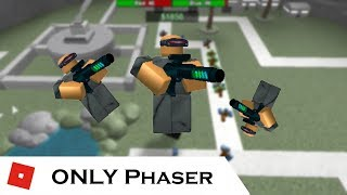 You can't get anywhere with ONLY Phaser | Tower Battles [ROBLOX]