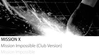 Mission X - Mission Impossible (Club Version)