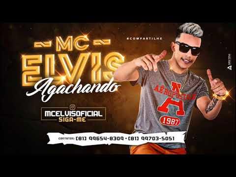 MC ELVIS - AGACHANDO