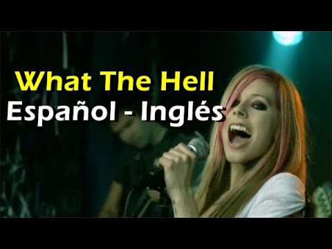 Avril Lavigne What the hell video official Español Ingles Lyrics - traducción
