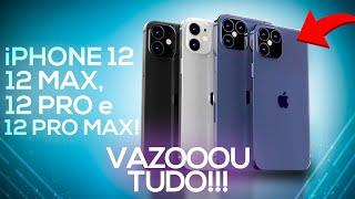iPhone 12, 12 Max, 12 Pro e 12 Pro Max! Agora VAZOU TUDO!!!