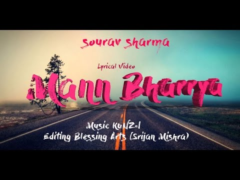 Mann Bharrya (Lyrical Video) Sourav Sharma I KUNZ-I I Srijan Mishra |