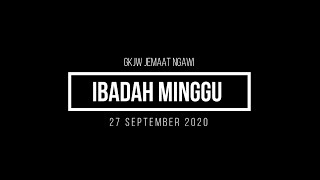 IBADAH MINGGU | 27 SEPTEMBER 2020 | LOKASI : Pephantan Kedunggalar