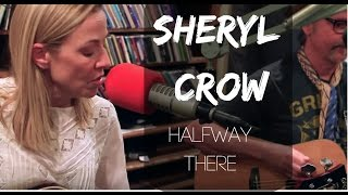 Sheryl Crow - Halfway There - Live at Lightning 100