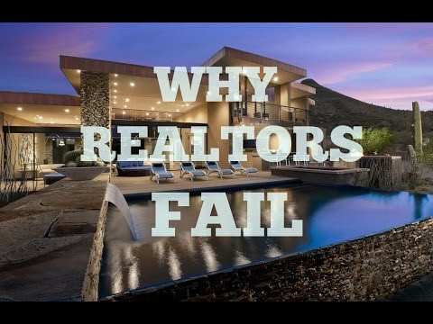Why Realtors ( Real Estate Agent ) Fail in the Real Estate Business