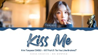 Download lagu Taeyeon - 'Kiss Me' (OST Part.5 'Do You Like Brahms?') Lyrics Color Coded (Han/Rom/Eng)