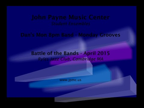 John Payne Music Center - Battle of the Bands - 4/2015 - Dan's Mon 8pm Band - Monday Grooves