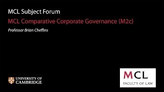 MCL Subject Forum 2013: (M2c) Comparative Corporate Governance