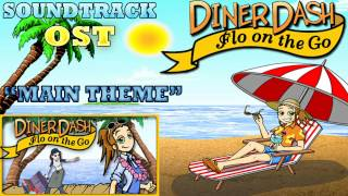 Diner Dash Flo on the Go ( Main Theme Music ) Soundtrack / OST