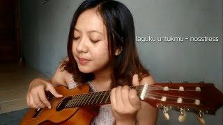 Cover Laguku Untukmu - Nosstress by Niluh Cindra
