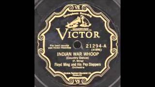 Floyd Ming & His Pep Steppers   Indian War Whoop   VICTOR  21294 A