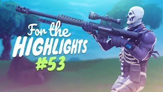 LETHAL SNIPES - HITTIN THOSE QUICK SNIPES! | FTH Ep. 53 (Fortnite Battle Royale Best Moments)