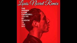 The Avener & Kim Churchill - You're My Window To The Sky (Louis Norret Remix)