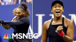 Was Tennis Star Serena Williams The Victim Of A Double Standard  Velshi And Ruhle  MSNBC