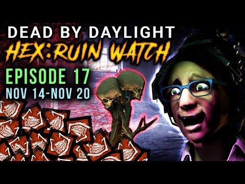 [HEX:RUIN WATCH #17] Nov 14-20 - Dead by Daylight Shrine of Secrets