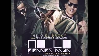 Arcangel Ft Ñejo Y De La Ghetto - No Lo Pienses Mas (Official Remix)