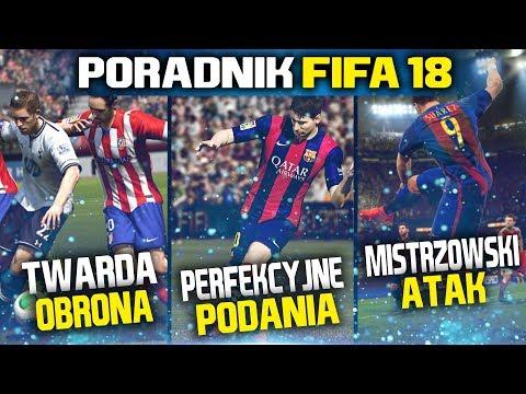 Jak dobrze grać w FIFA 18? MEGA PORADNIK (ATAK/OBRONA/PODANIA)