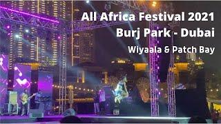 WIYAALA - ALL AFRICA FESTIVAL 2021  BURJ PARK BY EMAAR, DUBAI UAE