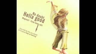 No Doubt - Hella Good ( Magonyi l-Calm Down Edit )