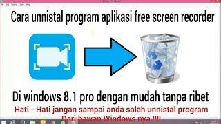 Cara menghapus atau unnistal program aplikasi free screen recorder di windows 8.1 pro