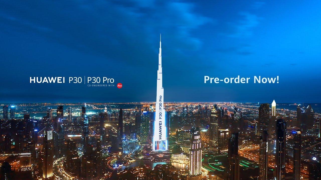 Huawei P30 P30 Pro Shines Its Light On The Burj Khalifa