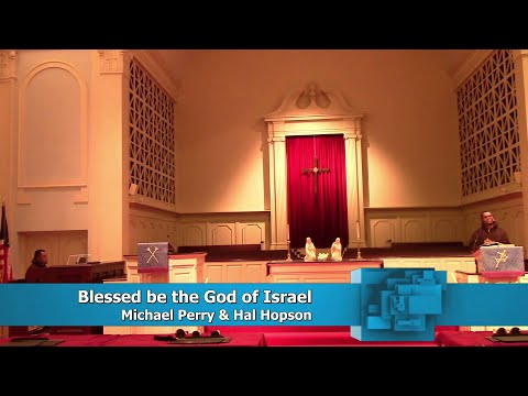 Blessed Be The God Of Israel. Michael Perry \u0026 Hal. H. Hopson. United Methodist Hymnal 209.