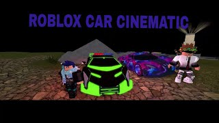 COOL ROBLOX CAR CINEMATIC!