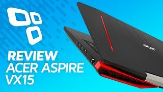 Notebook Gamer Acer Aspire VX15 - Review / Anise - TecMundo