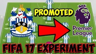 COULD HUDDERSFIELD SURVIVE IN THE PREMIER LEAGUE? - FIFA 17 CAREER MODE EXPERIMENT