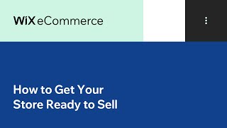 Wix eCommerce | How to Get Your Store Ready to Sell Using Wix