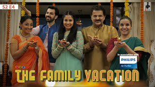 SIT | THE FAMILY VACATION | S2E4| Chhavi Mittal | Karan V Grover | Rajesh Khattar | Shruti Panwar