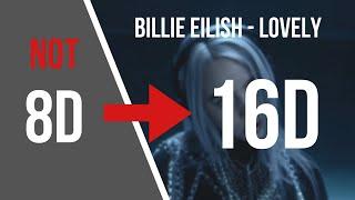 Download Billie Eilish - lovely [16D AUDIO NOT 8D]