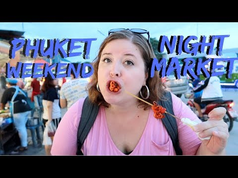 MUST SEE Weekend Night Market | Phuket, Thailand Travel Vlog