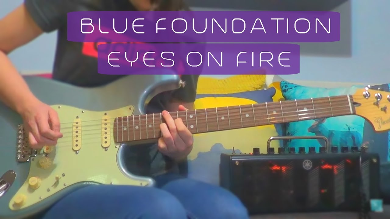 EYES ON FIRE Chords - Blue Foundation | E-Chords